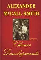 Chance Developments by McCall Smith, Alexander © 2016 (Added: 7/12/16)