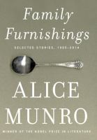 Family Furnishings : Selected Stories, 1995-2014 by Munro, Alice © 2014 (Added: 1/15/15)