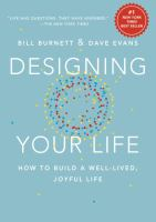 Designing Your Life : How To Build A Well-lived, Joyful Life by Burnett, William © 2016 (Added: 9/20/16)