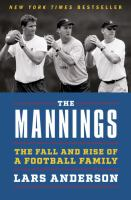 The Mannings : The Fall And Rise Of A Football Family by Anderson, Lars © 2016 (Added: 9/12/16)