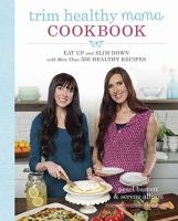Trim Healthy Mama Cookbook : Eat Up And Slim Down With More Than 350 Healthy Recipes by Barrett, Pearl © 2015 (Added: 4/20/16)