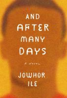 And After Many Days : A Novel by Ile, Jowhor © 2016 (Added: 5/5/16)