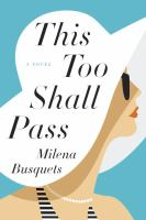 This Too Shall Pass : A Novel by Busquets, Milena © 2016 (Added: 8/22/16)