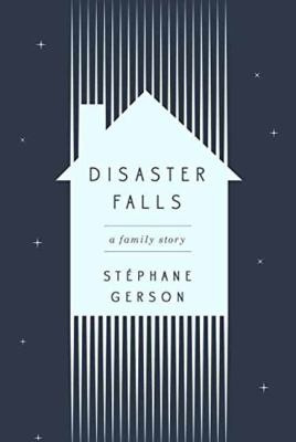 cover of Disaster Falls: A Family Story