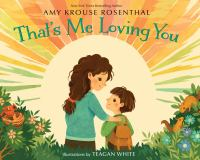 Thats+me+loving+you by Rosenthal, Amy Krouse © 2016 (Added: 3/2/17)