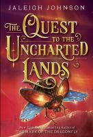The+quest+to+the+uncharted+lands by Johnson, Jaleigh © 2017 (Added: 7/18/17)