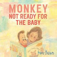 Monkey++not+ready+for+the+baby by Brown, Marc Tolon © 2016 (Added: 9/7/16)