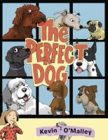 The+perfect+dog by O'Malley, Kevin © 2016 (Added: 6/14/16)