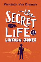 The+secret+life+of+lincoln+jones by Van Draanen, Wendelin © 2016 (Added: 12/28/16)