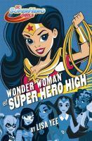Wonder+woman+at+super+hero+high by Yee, Lisa © 2016 (Added: 9/25/18)