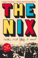 The Nix: a novel by Nathan Hill
