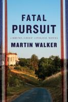 Fatal Pursuit : A Bruno, Chief Of Police Novel by Walker, Martin © 2016 (Added: 6/21/16)