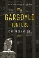 The Gargoyle Hunters by Gill, John Freeman © 2017 (Added: 3/21/17)
