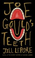 Joe Gould's Teeth by Lepore, Jill © 2016 (Added: 8/22/16)
