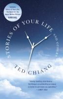 Stories Of Your Life And Others by Chiang, Ted © 2016 (Added: 3/20/17)