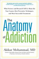 The Anatomy Of Addiction : What Science And Research Tell Us About The True Causes, Best Preventive Techniques, And Most Successful Treatments by Mohammad, Akikur © 2016 (Added: 8/22/16)