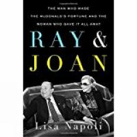 Ray & Joan : The Man Who Made The Mcdonald's Fortune And The Woman Who Gave It All Away by Napoli, Lisa © 2016 (Added: 11/29/16)