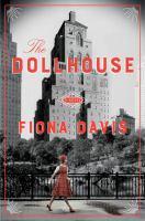 The Dollhouse : Novel by Davis, Fiona © 2016 (Added: 8/26/16)
