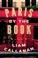 Paris By The Book : A Novel by Callanan, Liam © 2018 (Added: 4/23/18)