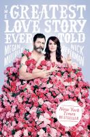 The Greatest Love Story Ever Told : An Oral History by Mullally, Megan © 2018 (Added: 10/11/18)