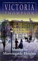 Murder In Morningside Heights : A Gaslight Mystery by Thompson, Victoria (Victoria E.) © 2016 (Added: 5/3/16)