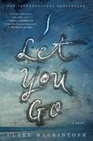 Book cover of I Let You Go