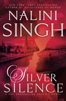 Silver Silence : A Psy-changeling Trinity Novel by Singh, Nalini © 2017 (Added: 6/19/17)