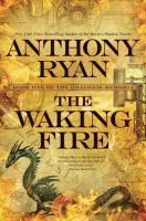 The Waking Fire by Ryan, Anthony © 2016 (Added: 8/12/16)