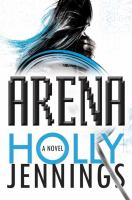 Arena by Jennings, Holly © 2016 (Added: 6/27/16)