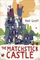The+matchstick+castle by Graff, Keir © 2017 (Added: 2/15/17)