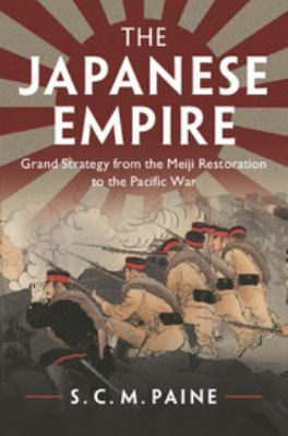 The Japanese empire : grand strategy from the Meiji Restoration to the Pacific War