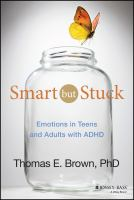 Smart But Stuck : Emotions In Teens And Adults With Adhd by Brown, Thomas E. © 2014 (Added: 11/5/14)