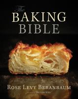 The Baking Bible by Beranbaum, Rose Levy © 2014 (Added: 1/7/15)