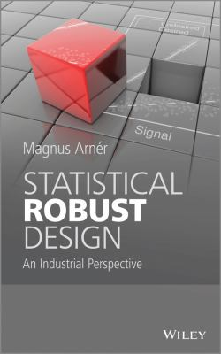 Book jacket for Statistical Robust Design: And Industrial Perspective
