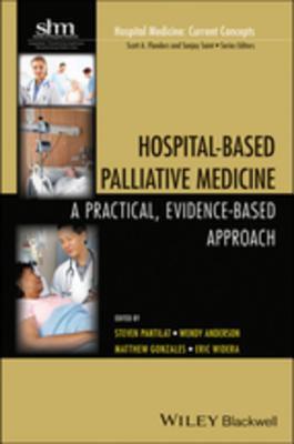Hospital-based palliative medicine : a practical, evidence-based approach