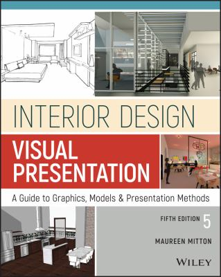 Interior design visual presentation : a guide to graphics, models, and presentation methods