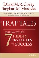 Trap Tales : Outsmarting The 7 Hidden Obstacles To Success by Covey, David M. R. © 2017 (Added: 7/7/17)
