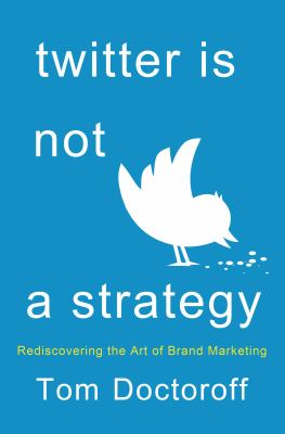 cover of Twitter is Not a Strategy