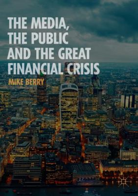 Cover Art -  Media, the Public and the Great Financial Crisis