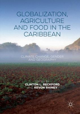 cover art for Globalization, Agriculture and Food in the Caribbean: Climate Change, Gender, and Geography
