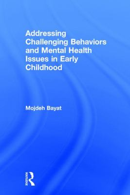 Addressing Challenging Behaviors and Mental Health Issues in Early Childhood and Beyond