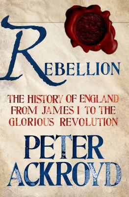 cover of Rebellion: The History of England from James I to the Glorious Revolution