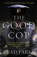 The Good Cop by Parks, Brad &copy; 2013 (Added: 5/7/13)