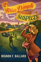 Miss Dimple Suspects by Ballard, Mignon Franklin &copy; 2013 (Added: 5/1/13)