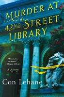 Murder At The 42nd Street Library by Lehane, Cornelius © 2016 (Added: 6/9/16)
