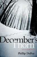 December's Thorn by DePoy, Phillip &copy; 2013 (Added: 5/1/13)