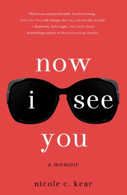 cover of Now I See You: A Memoir