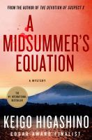 A Midsummer's Equation by Higashino, Keigo © 2016 (Added: 5/5/16)
