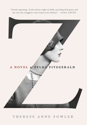 Cover image for Z : a novel of Zelda Fitzgerald