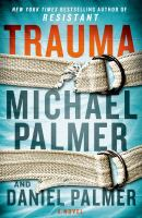 Trauma : A Novel by Palmer, Michael © 2015 (Added: 5/12/15)
